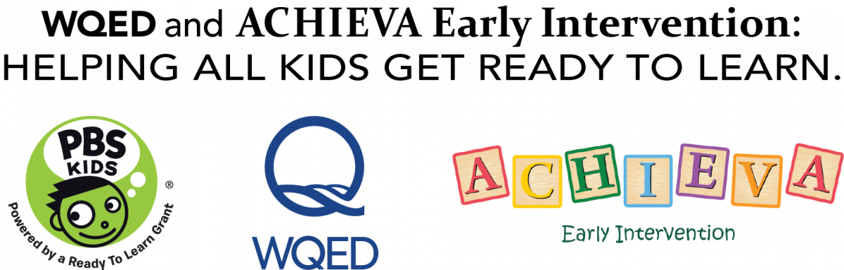 WQED and Achieva Early Intervention are helping all kids get ready to learn.