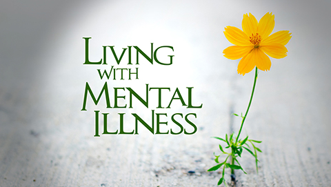 Living with Mental Illness